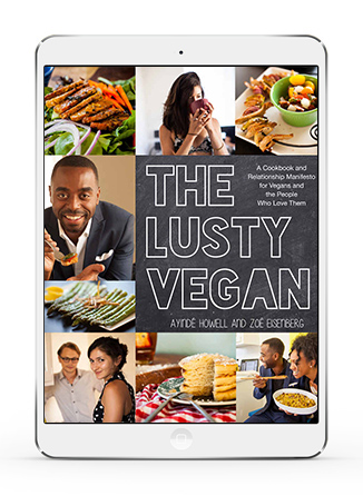The Lusty Vegan A Cookbook and Relationship Manifesto for Vegans and Those Who Love Them ebook cover